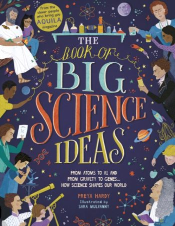The Book of Big Science Ideas : From Atoms to AI and from Gravity to Genes... How Science Shapes our World
