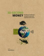 30-Second Money : 50 key notions, factors, and concepts of finance explained in half a minute