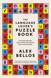 The Language Lover's Puzzle Book : Lexical perplexities and cracking conundrums from across the globe