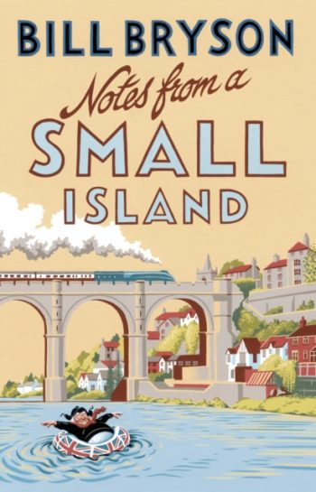 Notes from A Small Island : Journey Through Britain