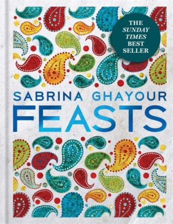 Feasts : From the Sunday Times No.1 Bestselling Author of Sirocco & Persiana