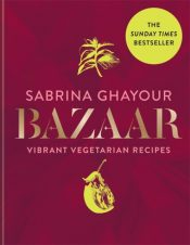 Bazaar : Vibrant vegetarian and plant-based recipes