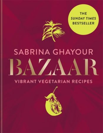 Bazaar : Vibrant vegetarian and plant-based recipes