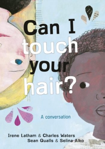 Can I Touch Your Hair? : A conversation