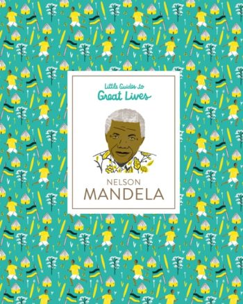 Nelson Mandela : Little Guides to Great Lives