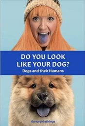 Do You Look Like Your Dog? The Book : Dogs and their Humans