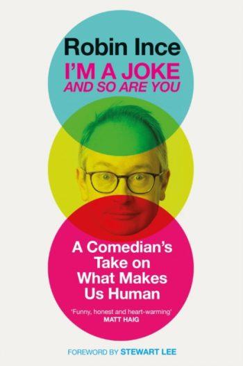 I'm a Joke and So Are You : A Comedian's Take on What Makes Us Human