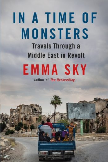 In A Time Of Monsters : Travels Through a Middle East in Revolt