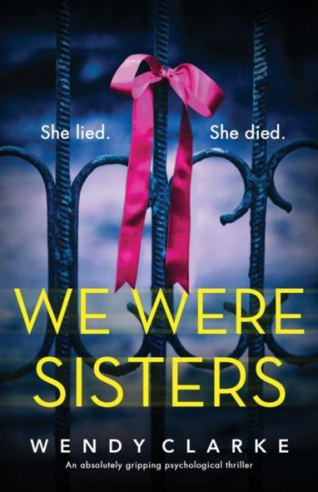 We Were Sisters : An absolutely gripping psychological thriller