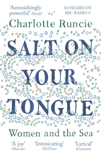 Salt On Your Tongue : Women and the Sea