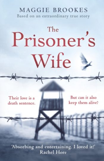 The Prisoner's Wife : based on an inspiring true story
