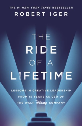 The Ride of a Lifetime : Lessons in Creative Leadership from 15 Years as CEO of the Walt Disney Company