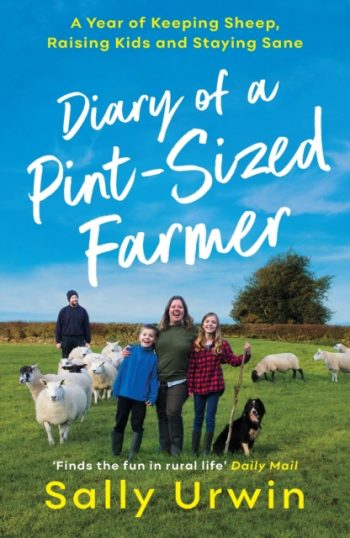 Diary of a Pint-Sized Farmer : A Year of Keeping Sheep, Raising Kids and Staying Sane