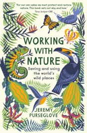 Working with Nature : Saving and Using the World's Wild Places
