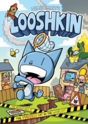 Looshkin: The Adventures of the Maddest Cat in the World : The Phoenix Presents