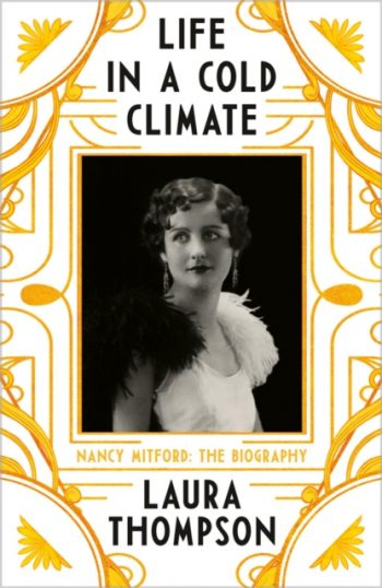 Life in a Cold Climate : Nancy Mitford - The Biography