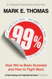 99% : How We've Been Screwed and How to Fight Back