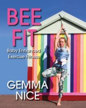 Bee Fit - Baby Enhanced Exercise Fitness