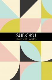 Sudoku : Over 500 Puzzles