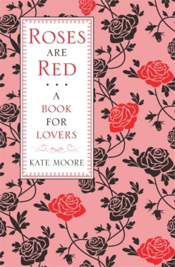 Roses are Red ... : A Book for Lovers