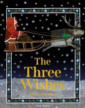The Three Wishes : A Christmas Story