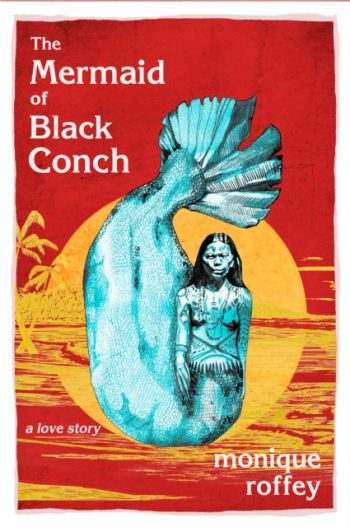 The Mermaid of Black Conch : A Love Story