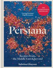 Persiana : Recipes from the Middle East & Beyond