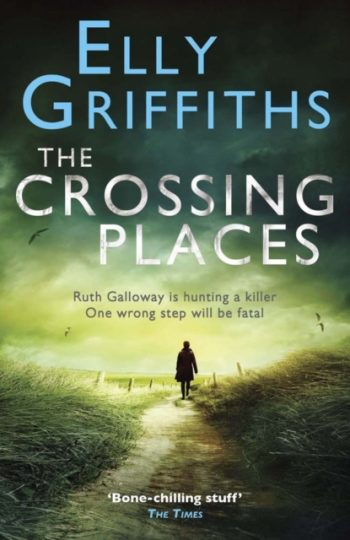 The Crossing Places : A Case for Ruth Galloway