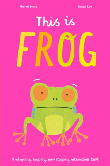 This is Frog : A whopping, hopping, non-stopping interactive book
