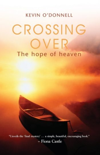 Crossing Over : The Hope of Heaven