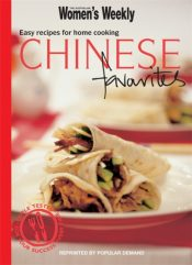Chinese Favourites : Easy Recipes for Home Cooking