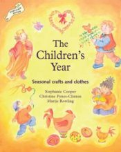 The Children's Year : Seasonal Crafts and Clothes