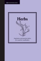 Herbs : Inspiration and Practical Advice for Gardeners