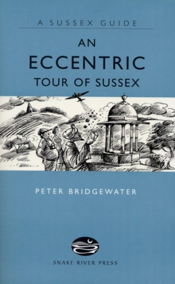 An Eccentric Tour of Sussex