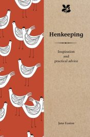 Henkeeping : Inspiration and Practical Advice for Beginners