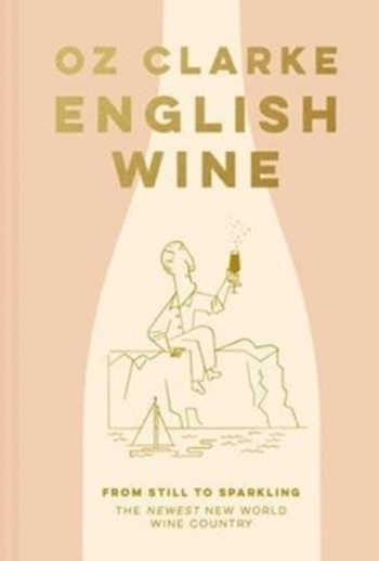 English Wine : From still to sparkling: The NEWEST New World wine country
