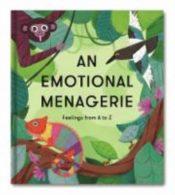 An Emotional Menagerie : Feelings from A-Z