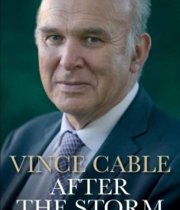 After the Storm: Sir Vince Cable in Conversation