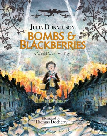 Bombs and Blackberries - A second World War Play by Julia Donaldson