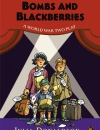 Bombs and Blackberries - a Second World War Play