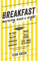 Breakfast – Morning, noon and night by Fern Green.