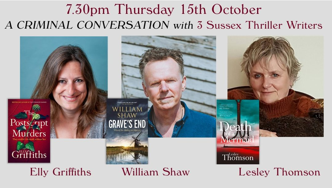 A Criminal Conversation with Elly Griffiths, William Shaw & Lesley Thomson