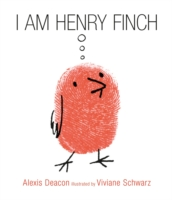 I Am Henry Finch by Alexis Deacon & Viviane Schwartz