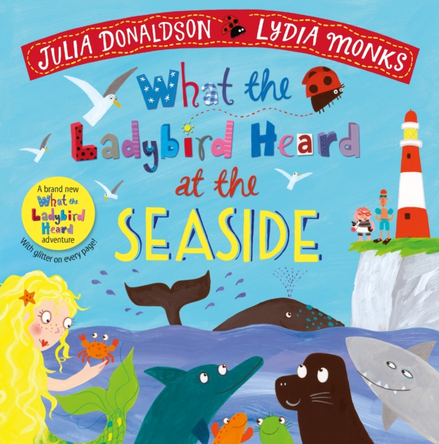Virtual Signing with Julia Donaldson for 'What the Ladybird Heard at the Seaside'