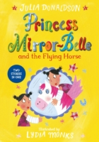 Princess Mirror-Belle & the Flying Horse